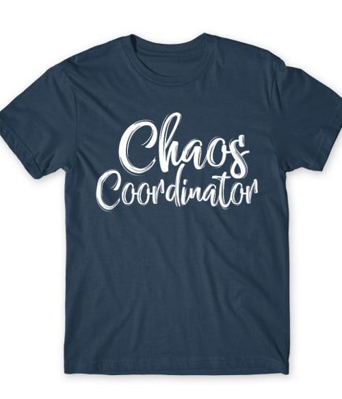 Chaos Coordinator Póló - Ha Teacher rajongó ezeket a pólókat tuti imádni fogod!