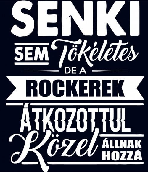 Senki sem tökéletes - Rocker Póló - Ha Rocker rajongó ezeket a pólókat tuti imádni fogod!