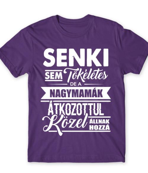 Senki sem tökéletes - mama Póló - Ha Family rajongó ezeket a pólókat tuti imádni fogod!