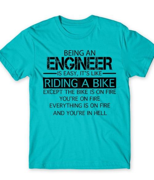 Being an engineer Póló - Ha Engineer rajongó ezeket a pólókat tuti imádni fogod!