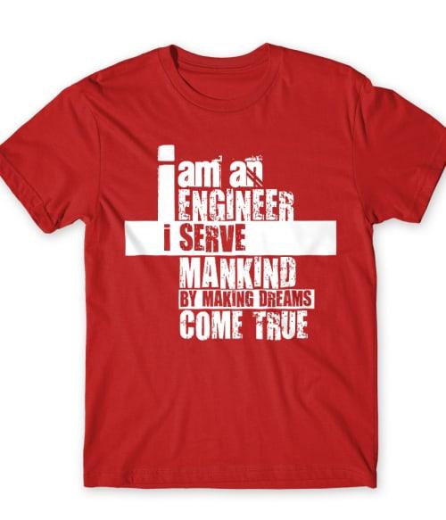 I am an engineer Póló - Ha Engineer rajongó ezeket a pólókat tuti imádni fogod!