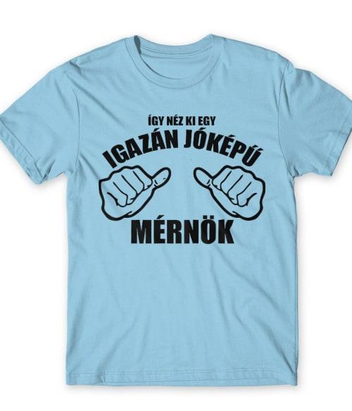 Jőképű mérnök Póló - Ha Engineer rajongó ezeket a pólókat tuti imádni fogod!