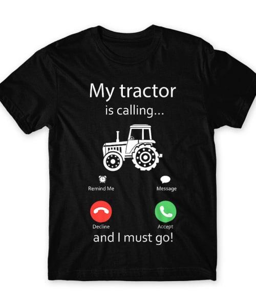 My tractor is calling Póló - Ha Tractor rajongó ezeket a pólókat tuti imádni fogod!