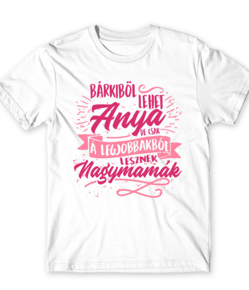 Bárkiből lehet anya Póló - Ha Family rajongó ezeket a pólókat tuti imádni fogod!