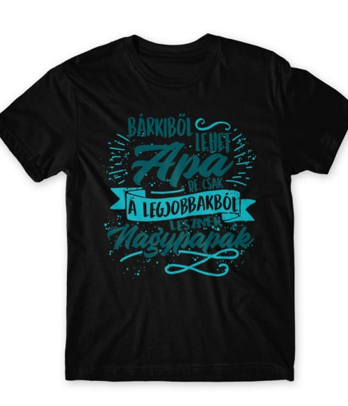 Bárkiből lehet apa Póló - Ha Family rajongó ezeket a pólókat tuti imádni fogod!