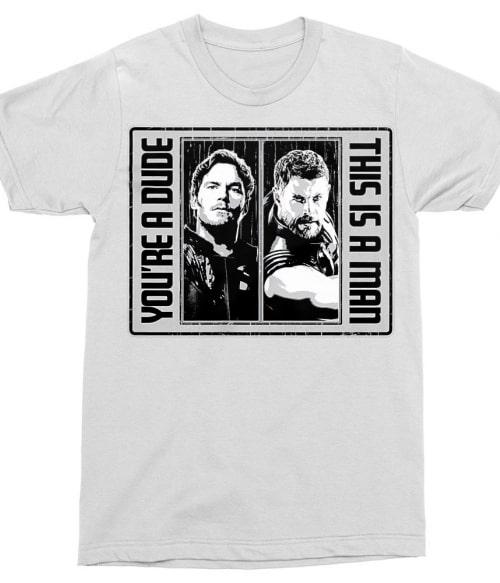 You're a dude Póló - Ha Guardians of the Galaxy rajongó ezeket a pólókat tuti imádni fogod!
